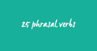 25 phrasal verbs ABA English