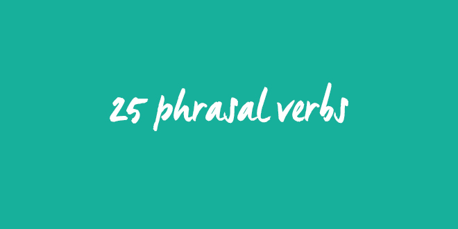 25 Most Useful Phrasal Verbs | ABA Journal