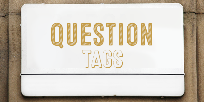 How To Use Question Tags In English Aba Journal