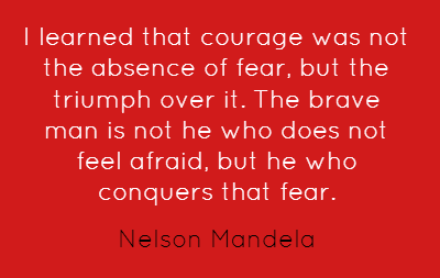 i-learned-that-courage-was-not-the-absence-of-fear-57