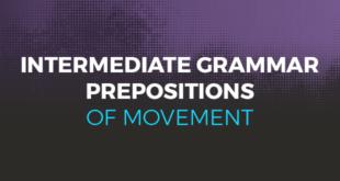 Intermediate Grammar Prepositions of movement