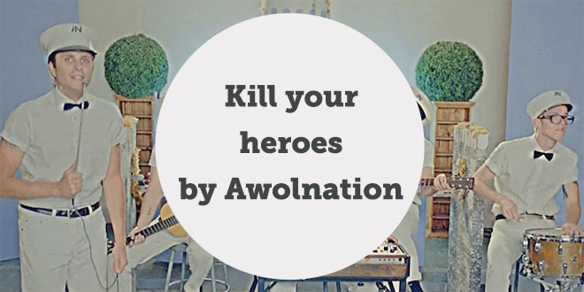 kill-your-heroes-awolnation-abaenglish