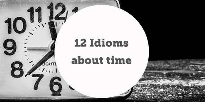 12-idioms-about-time-abaenglish-min