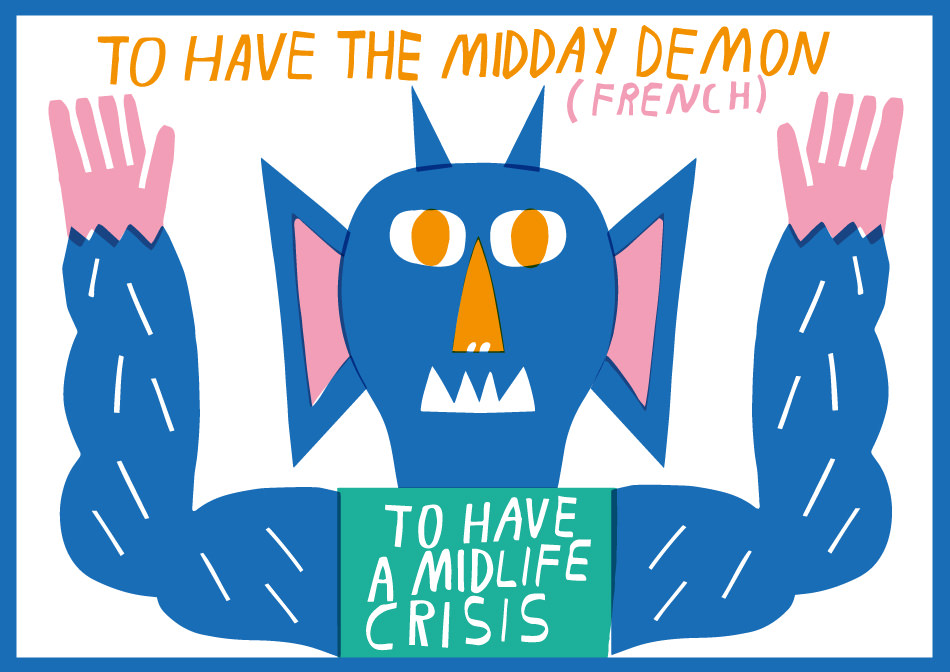 French idioms in English To have the midday demon ABA English