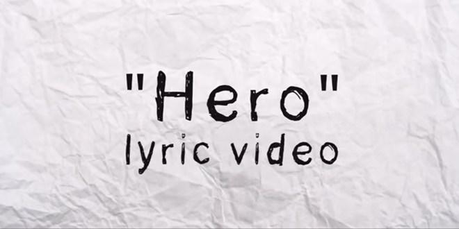 Hero Lyric Video