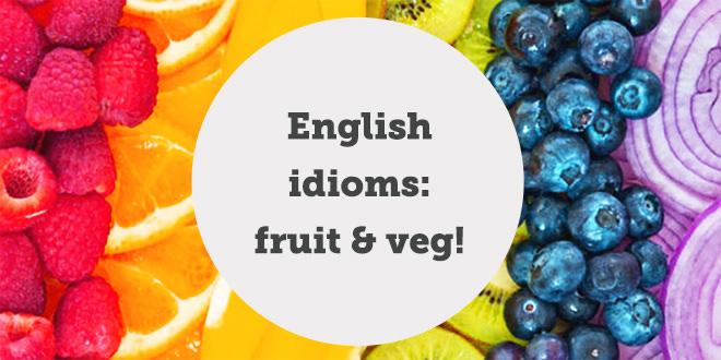 english-idioms-fruit-veg-abaenglish