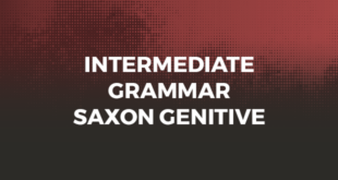 Intermediate Grammar Saxon Genitive