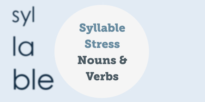 syllable-stress-verbs-nouns-abaenglish
