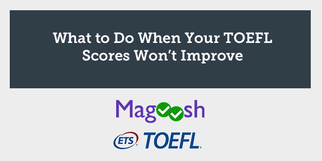 What to Do When Your TOEFL Scores Won't Improve - aba english
