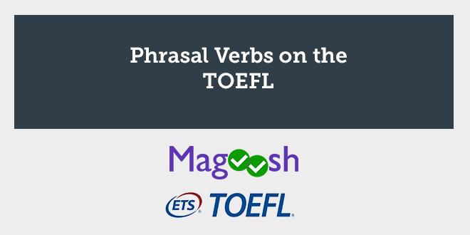 Phrasal Verbs on the TOEFL - aba english