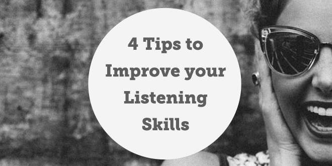 4 Tips to Improve your Listening Skills