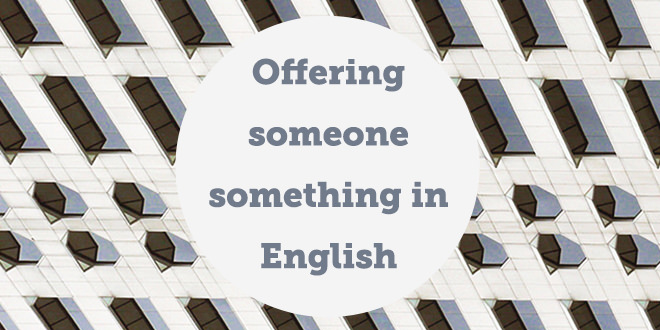 Offering-someone.something-in-english-abaenglish