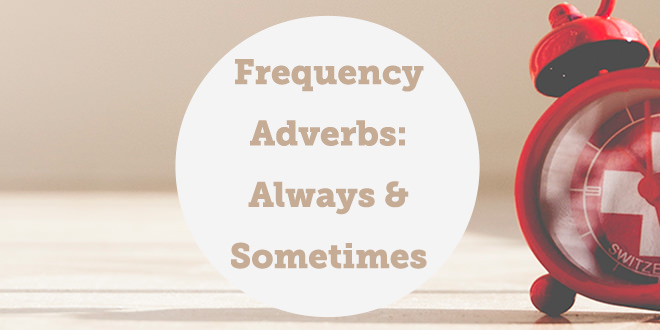 Frequency-adverbs-always-and-sometimes-abaenglish
