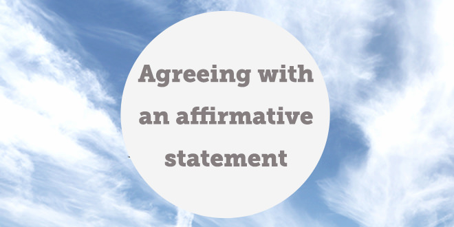 agreeing-with-an-affirmative-statement-abaenglish