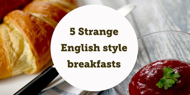 5-strange-english-style-breakfasts-aba-english