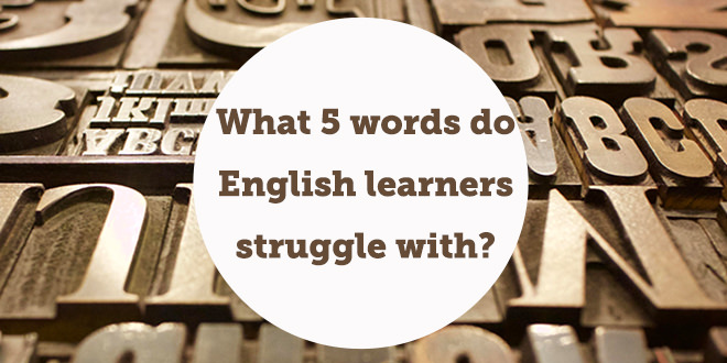 what-5-words-do-english.learners-struggle-with-aba-english