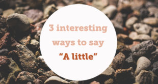 3-interesting-ways-to-say-a-little-abaenglish