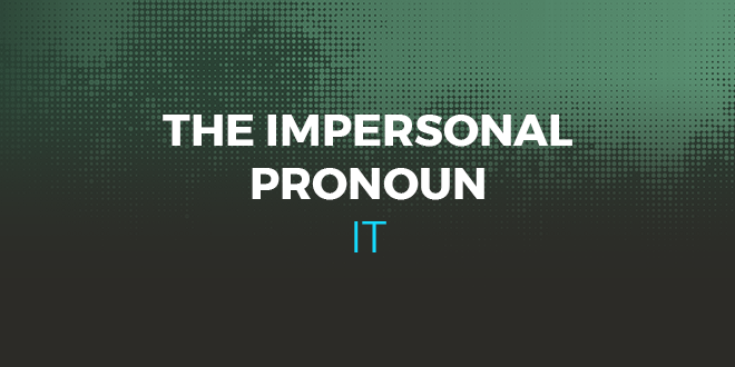 The impersonal pronoun it