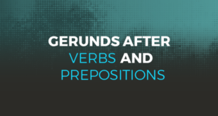 Gerunds after verbs and prepositions