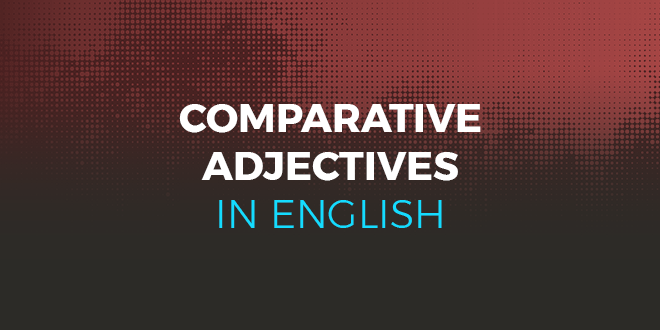 Comparative adjectives in English