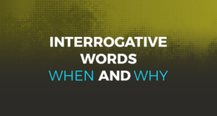 Interrogative words when and why