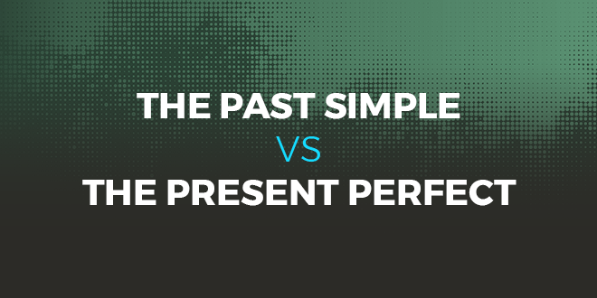 The past simple vs the present perfect
