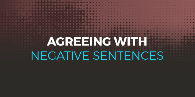 Agreeing with negative sentences