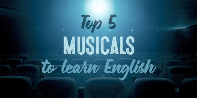Top-5-musicals-to-learn-English