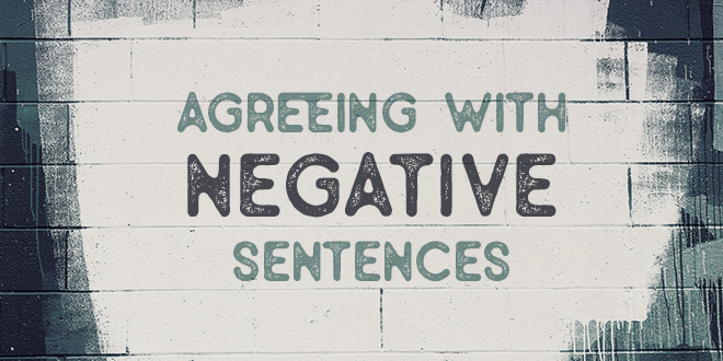 Agreeing-with-negative-sentences