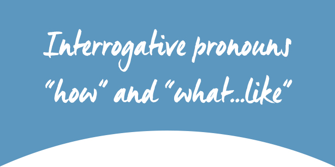Interrogative pronouns how and what like ABA English 2