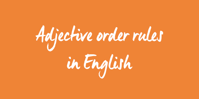 adjective-order-rules-in-english-abaenglish