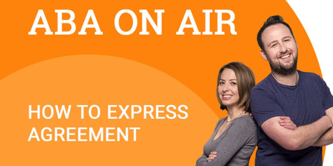 Podcast To Learn English Expressing Agreement Aba Journal