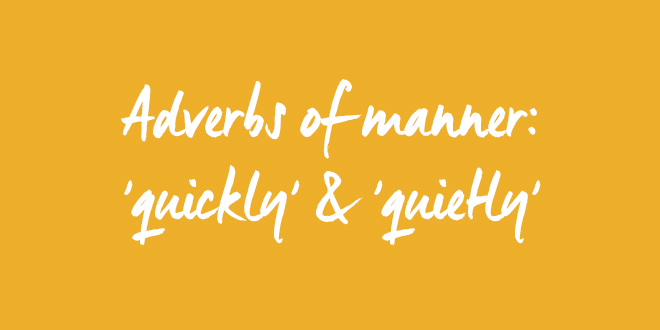 Adverbs-of-manner-quickly-and-quietly-abaenglish