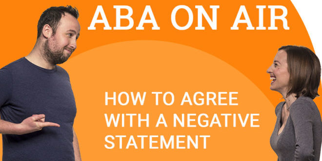 Podcast To Learn English Agree With Negatives Aba Journal
