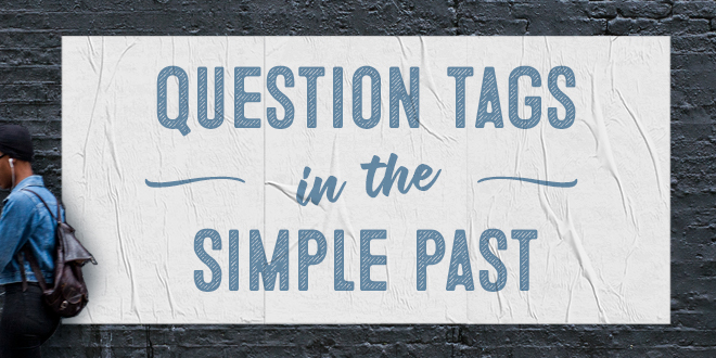 Question Tags In The Simple Past Aba Journal