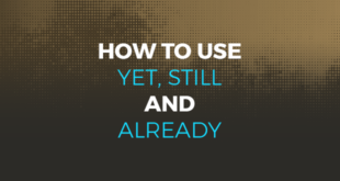How to use yet still and already