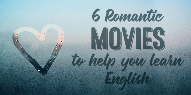 6-Romantic-Movies-to-Help-You-Learn-English