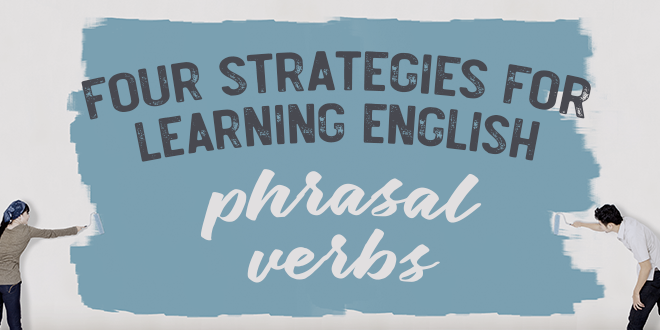 Four-Strategies-for-Learning-English-Phrasal-Verbs