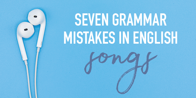 Seven-Grammar-Mistakes in-English-Songs