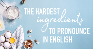 Six Food Names Which Are Hard to Pronounce in English