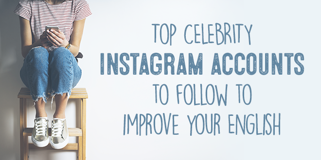 Top-celebrity-instagram-accounts-to-follow-to-improve-your-English-abaenglish