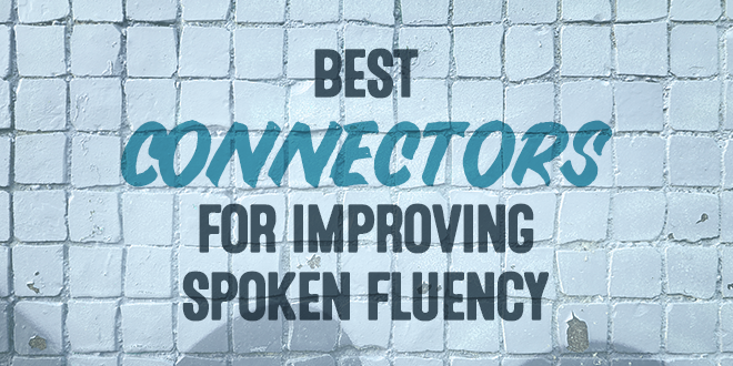 Best-connectors-for-improving-spoken-fluency-abaenglish