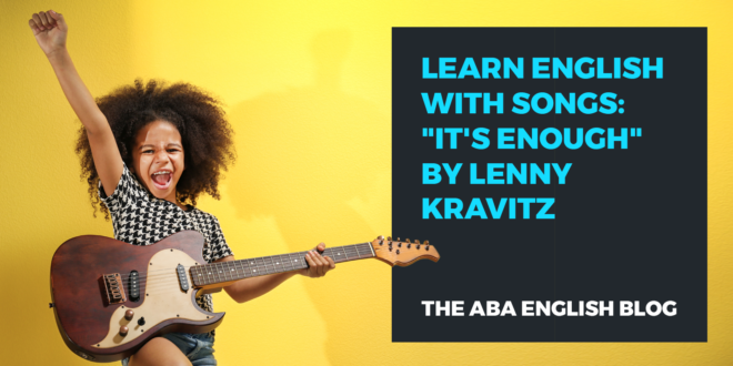 Learn-English-with-songs-It-s-enough-by-Lenny-Kravitz-abaenglish