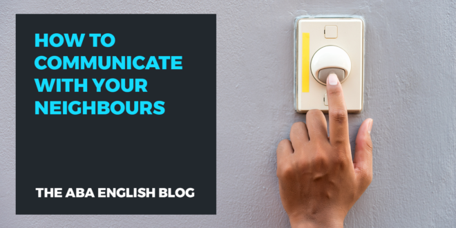 How-to-communicate-with-your-neighbours-abaenglish