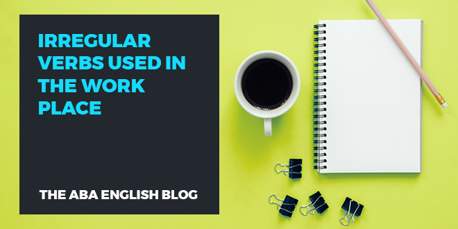 Irregular-verbs-used-in-the-work-place-abaenglish