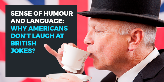 Sense-of-humour-and-language-why-Americans-don't-laugh-at-British-jokes-abaenglish