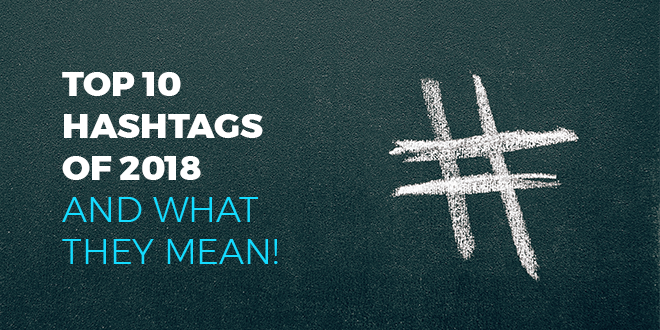Top-10-hashtags-of-2018-(-and-what-they-mean-)-abaenglish