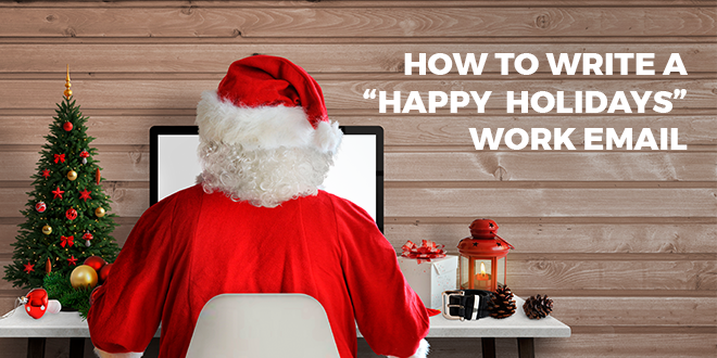How to Write an Email Wishing Someone Happy Holidays in