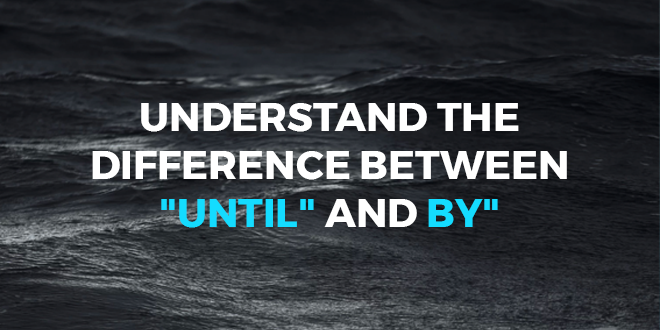 Understand-the-difference-between-until-and-by-abaenglish