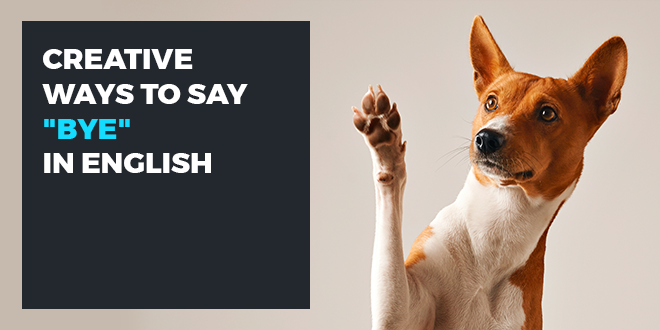 Creative-ways-to-say-bye-in-English-abaenglish